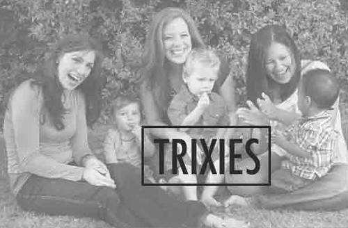 Trixies