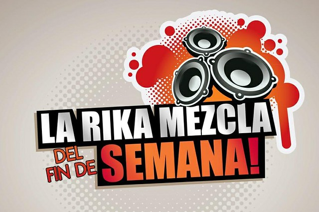 La Rika Mezcla del Fin de Semana - Rika FM