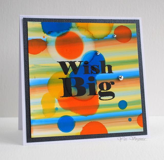 Wish Big -May 10