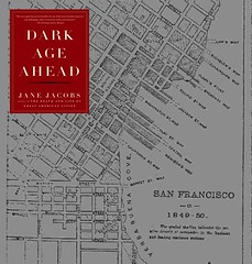 Dark Age Ahead – The Wizard of O'Farrell Jane's Walk  ( Dark Age Ahead by Jane Jacobs atop 1849-50 Map of San Francisco )