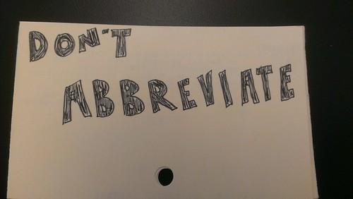 don't abbreviate
