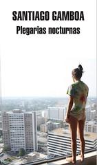 Santiago Gamboa Plegarias nocturnas portada libro Editorial Mondadori
