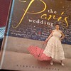 Got my signed copy! @parisianparty The Paris Wedding