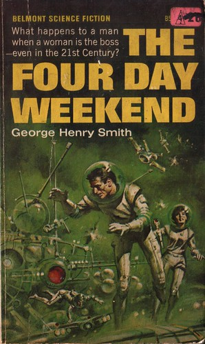 The Four Day Weekend by George Henry Smith. Belmont 1966. Cover artist Jerome Podwil