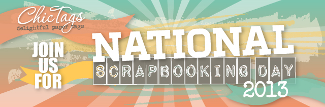 ChicTagsNationalScrapbookingDay2013
