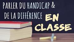 Parler du handicap & de la différence en classe