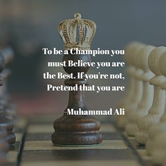 To be a Champion you must Believe you are the Best. If you're not,  Pretend that you are  -Muhammad Ali  #succcess #dreambig #burningdesire