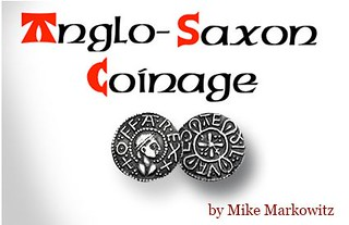 Anglo-Saxon coinage by Mike Markowitz