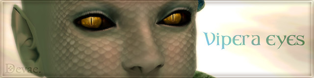 Devae. Eyes: Vipera