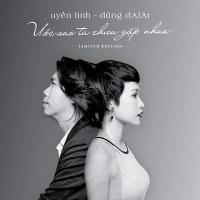Uyên Linh – Ước Sao Ta Chưa Gặp Nhau (2014) (MP3) [Album]
