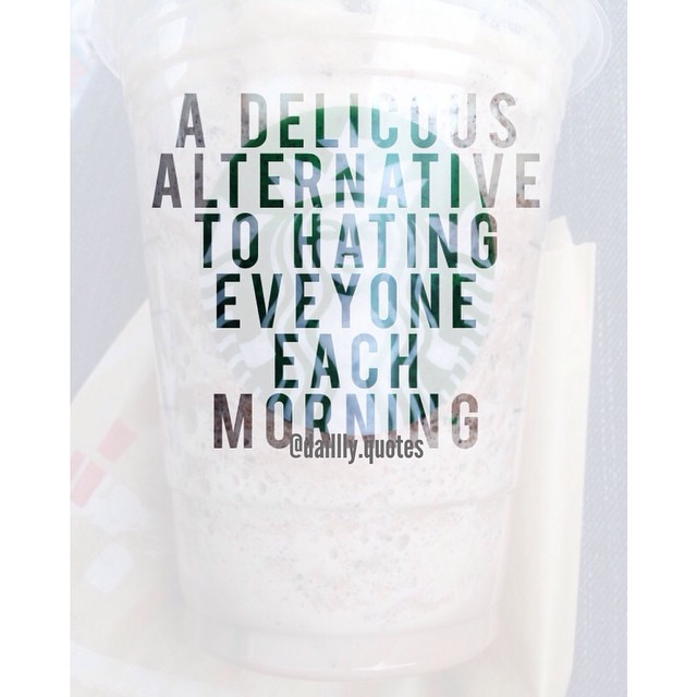 daillly.quotes | Starbucks ☕️ • a delicious alternative to ...