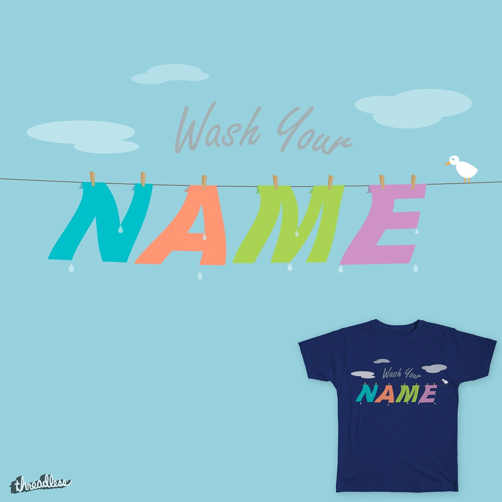 Wash Your Name Tee Design on Threadless by Brian Sahagun