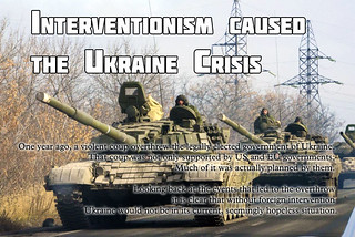 Interventionism Caused the Ukraine Crisis