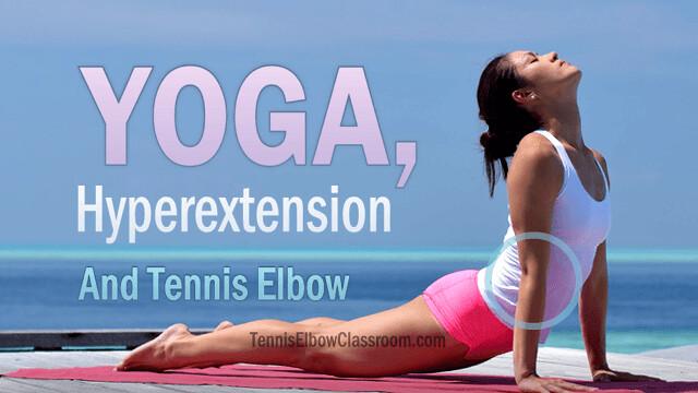 Yoga, Elbow Hypermobility And Tennis Elbow
