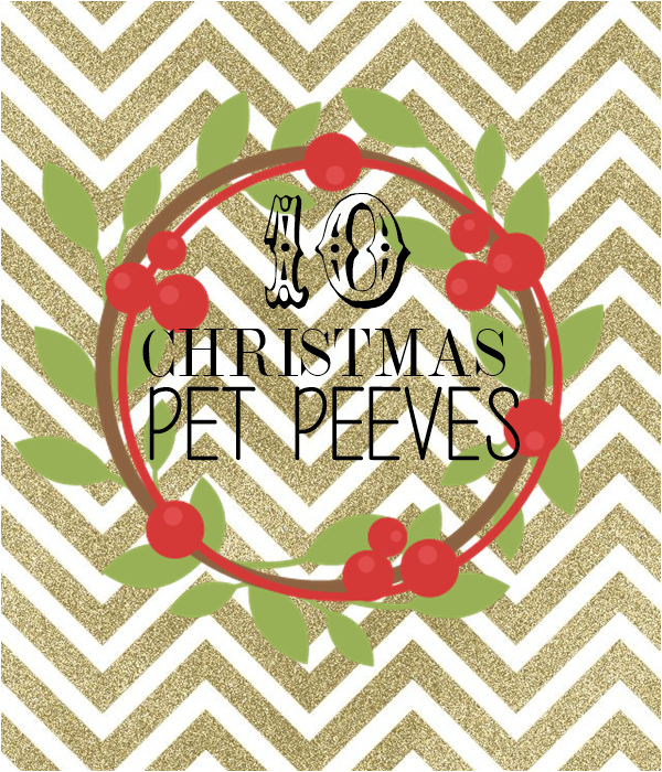 Top-10-Christmas-Pet-Peeves
