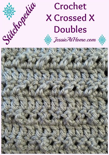 Stitchopedia~Crochet Crossed Doubles Tutorial by Jessie At Home