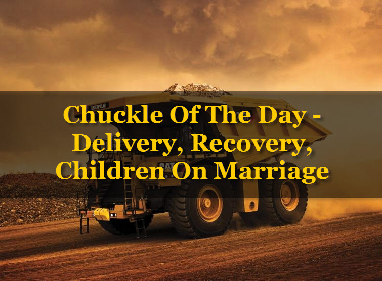 2015-03-06 Chuckle Of The Day - Delivery, Recovery, Children On Marriage