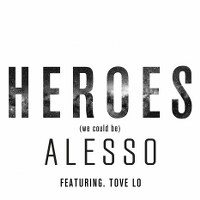 Alesso – Heroes (we could be) [feat. Tove Lo]
