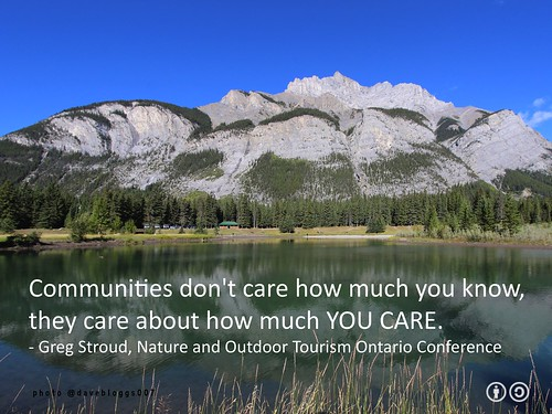 Communities don't care how much you know - Greg Stroud h/t @NancyArsenault @ParksCanada @OutfittersNorth #rtweek15