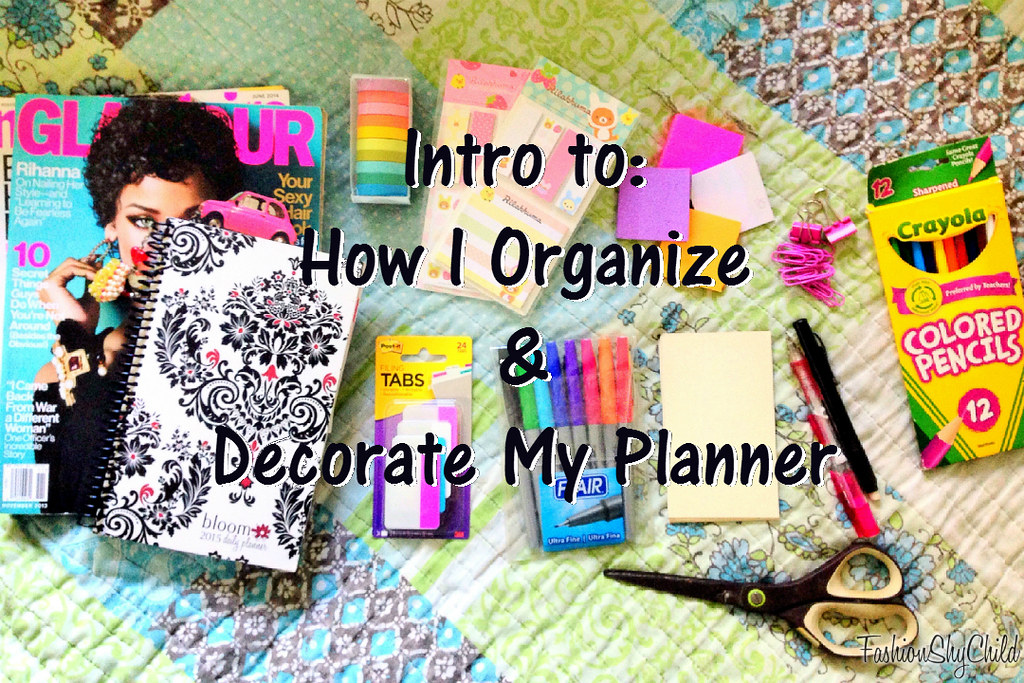 Intro To: How I Organize and Decorate My Planner