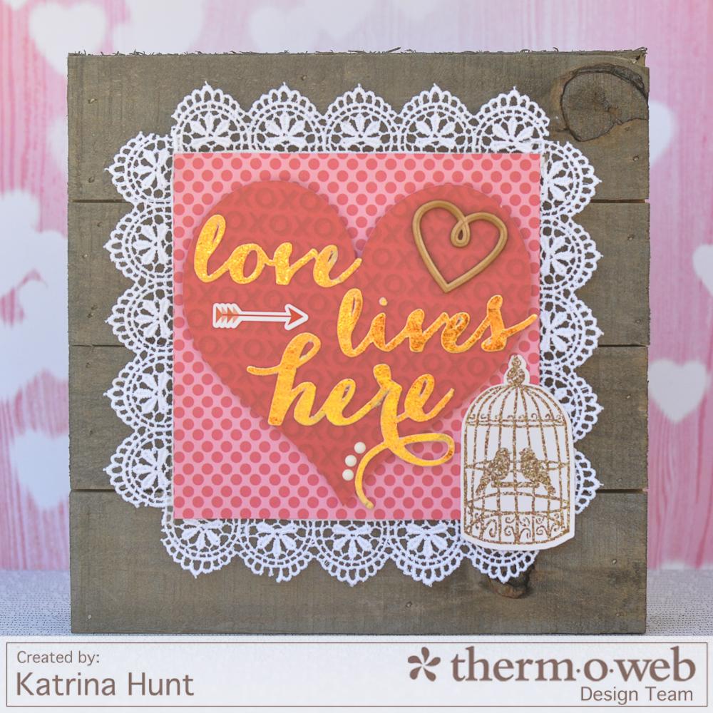 Katrina_Hunt_Home_Decor_ThermOWeb_Echo_Park_Valentine_Hearts_1000Signed-1