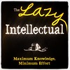 The Lazy Intellectual