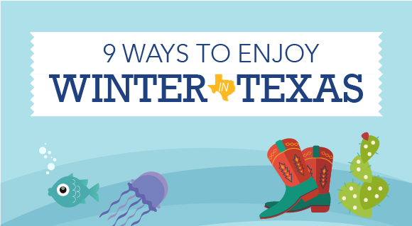 9 Ways to Enjoy Winter in Texas