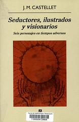 Josep María Castellet, Seductores, ilustrados y visionarios