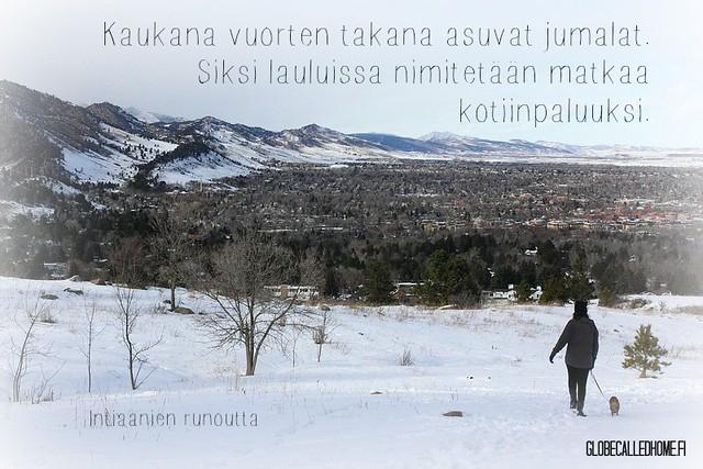 """""""Kaukana vuorten takana asuvat jumalat. Siksi lauluissa nimitetään matkaa kotiinpaluuksi."""""""