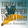 Today I will be happier than a bird with a banana. #inkscapechallenge2