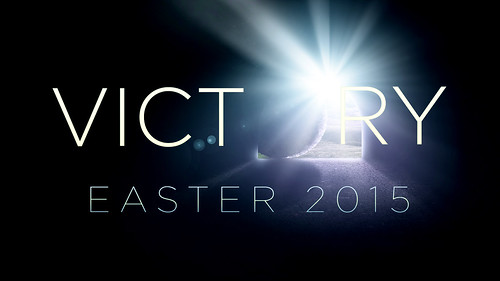 Victory- Easter 2015