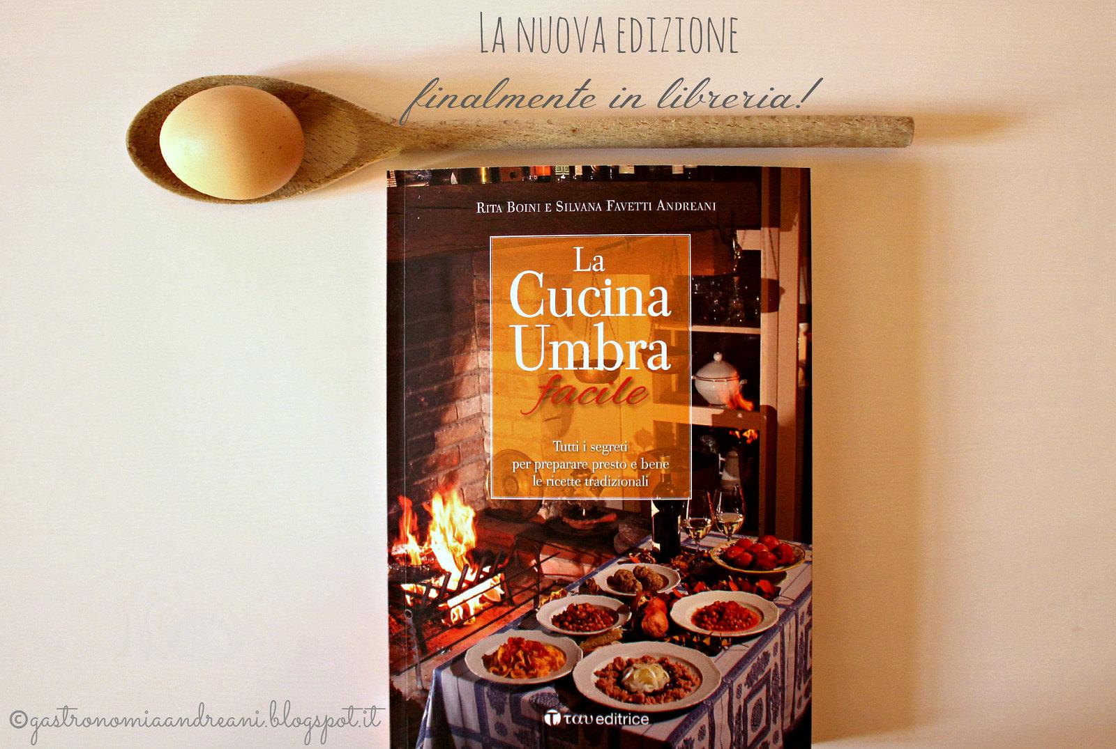 La Cucina Umbra facile - Rita Boini e Silvana Favetti Andreani - nuova edizione