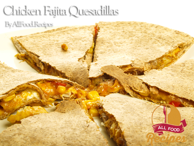 Chicken Fajita Quesadillas – All food Recipes