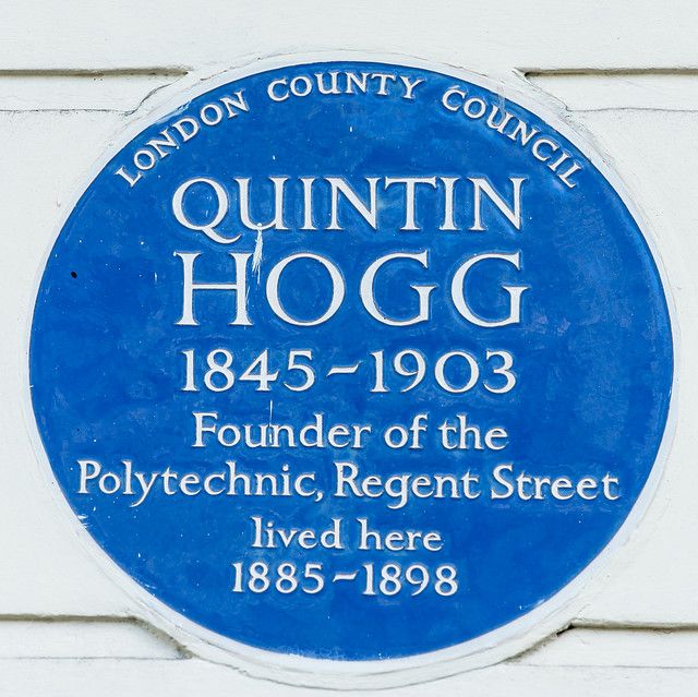 Quintin Hogg blue plaque - Quintin Hogg 1845-1903 founder of the Polytechnic Regent Street lived here 1885-1898