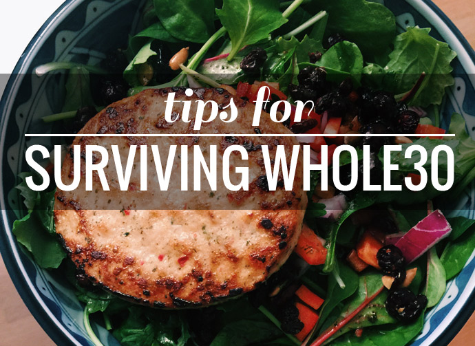 tips for surviving whole30, whole30, healthy eating, healthy habits, weight loss
