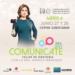 Comunícate Taller de Oratoria. Con la Dra Mónica Fernández #Mérida 27 y 28 de junio ¡cupos limitados!