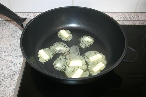 25 - Butter in Pfanne zerlassen / Melt butter in pan