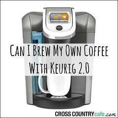 Can I Brew My Own Coffee With Keurig 2.0