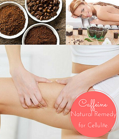 Caffeine - Natural Remedy for Cellulite