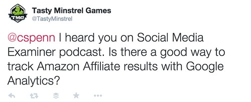 Tasty_Minstrel_Games_on_Twitter____cspenn_I_heard_you_on_Social_Media_Examiner_podcast__Is_there_a_good_way_to_track_Amazon_Affiliate_results_with_Google_Analytics__.jpg