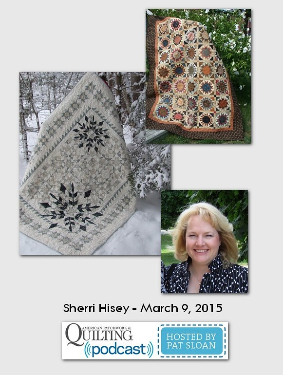 American Patchwork and Quilting Pocast guests Sherri Hisey March 2015