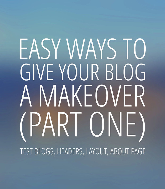 Easy Ways to Give Your Blog a DIY Design Makeover (Part 1): Test blogs, Layout, About page
