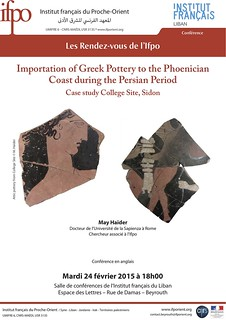Public Lecture : Importation of Greek Pottery to the Phoenician Coast during the Persian Period (Beirut, 24th February 2015)