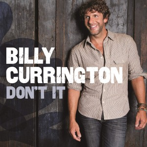 Billy Currington – Don't It