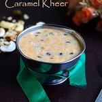 Caramel Payasam/Kheer recipe