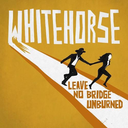 Whitehorse - Leave No Bridge Unburned