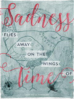 Sadness flies away on the wings of time