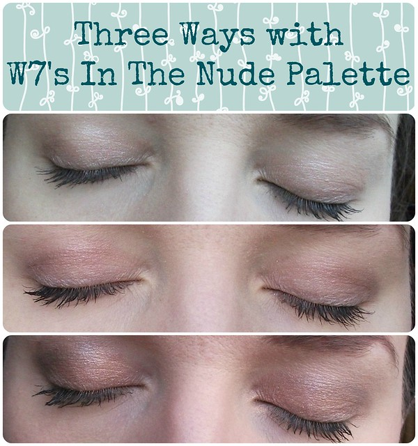 Three Ways with W7's In The Nude palette