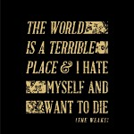 The World is a Terrible Place & I Hate Myself and Want to Die EP