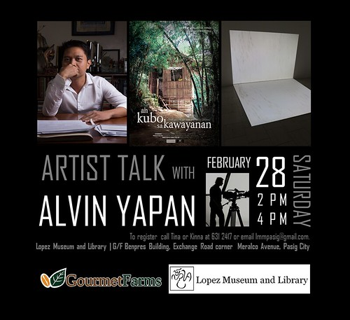 Lopez Museum - Artist Talk with Alvin Yapan: February 28, 2-4 PM